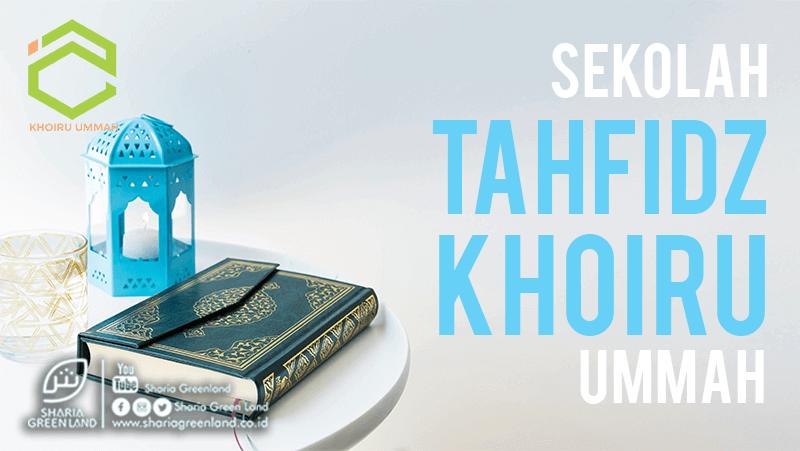 Sekolah Tahfidz Khoiru Ummah
