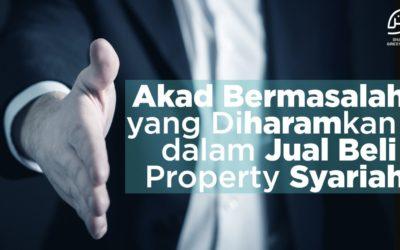 Haramnya Akad Bermasalah dalam Jual Beli Property Syariah