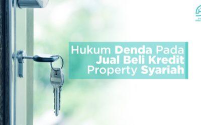Hukum Denda Pada Jual Beli Kredit Property Syariah
