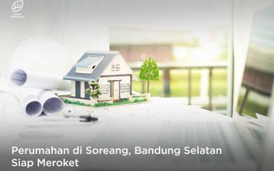 Perumahan di Soreang, Bandung Selatan Siap Meroket