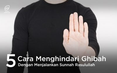 5 Cara Menghindari Ghibah ala Rasulullah