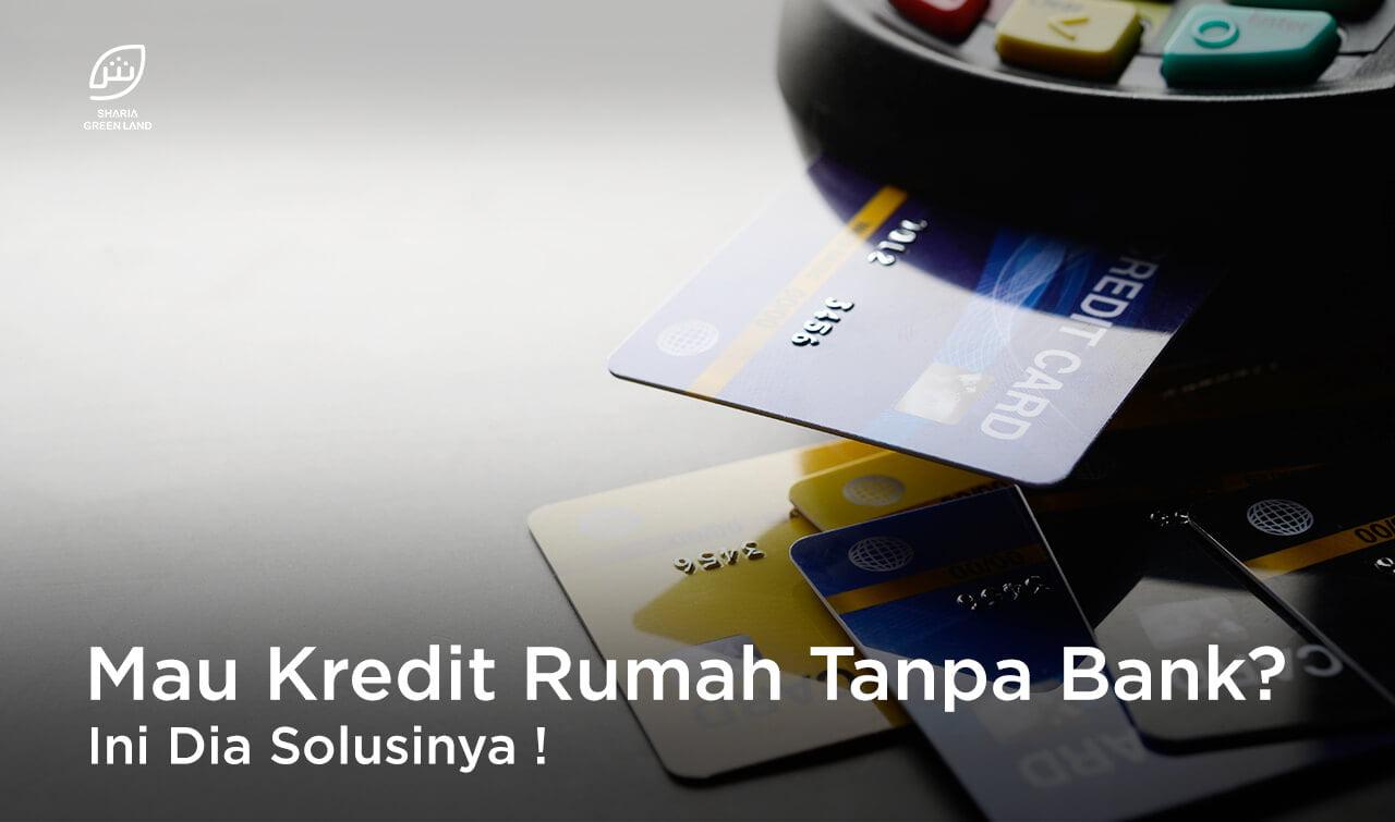 Mau Kredit Rumah Tanpa Bank? KPR Syariah Tanpa Bank ...