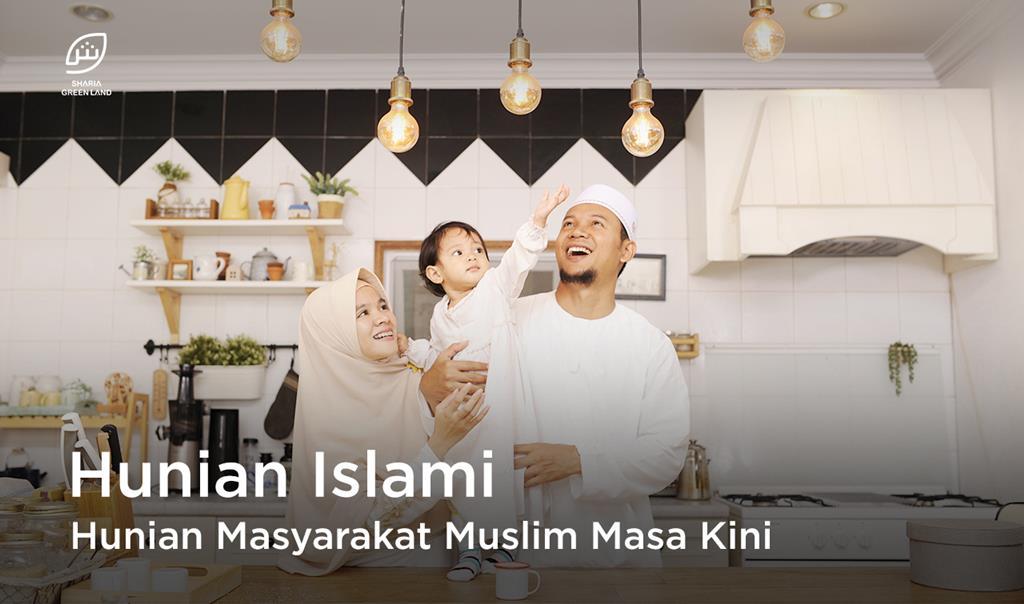 Hunian Islami, Hunian Masyarakat Muslim Masa Kini