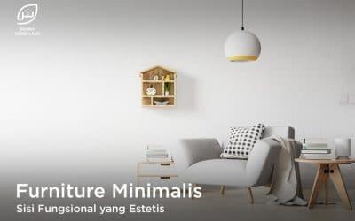 Furniture Minimalis, Sisi Fungsional yang Estetis
