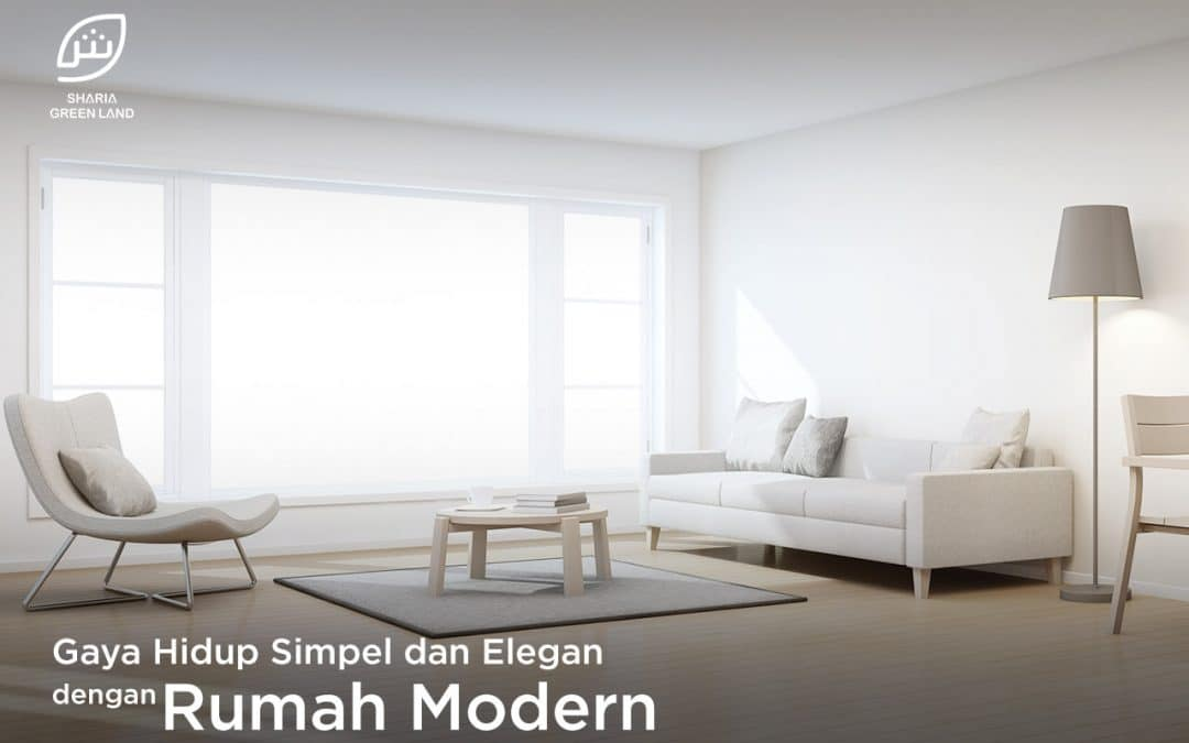 Gaya Hidup Simpel dan Elegan dengan Rumah Modern