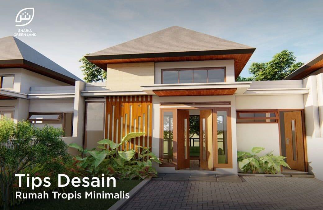 Tips Desain Rumah Tropis Minimalis Sharia Green Land