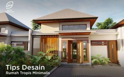 Tips Desain Rumah Tropis Minimalis