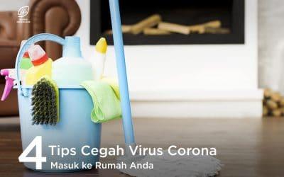 4 Tips Cegah Virus Corona Masuk ke Rumah Anda