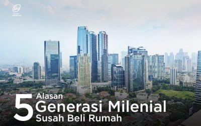 5 Alasan Generasi Milenial Susah Beli Rumah
