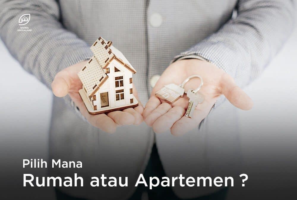 Lebih Menguntungkan Mana Beli Rumah atau Apartemen?