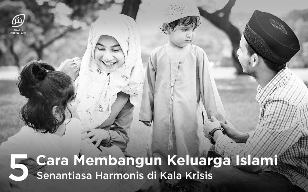 5 Cara Membangun Keluarga Islami, Senantiasa Harmonis di Kala Krisis