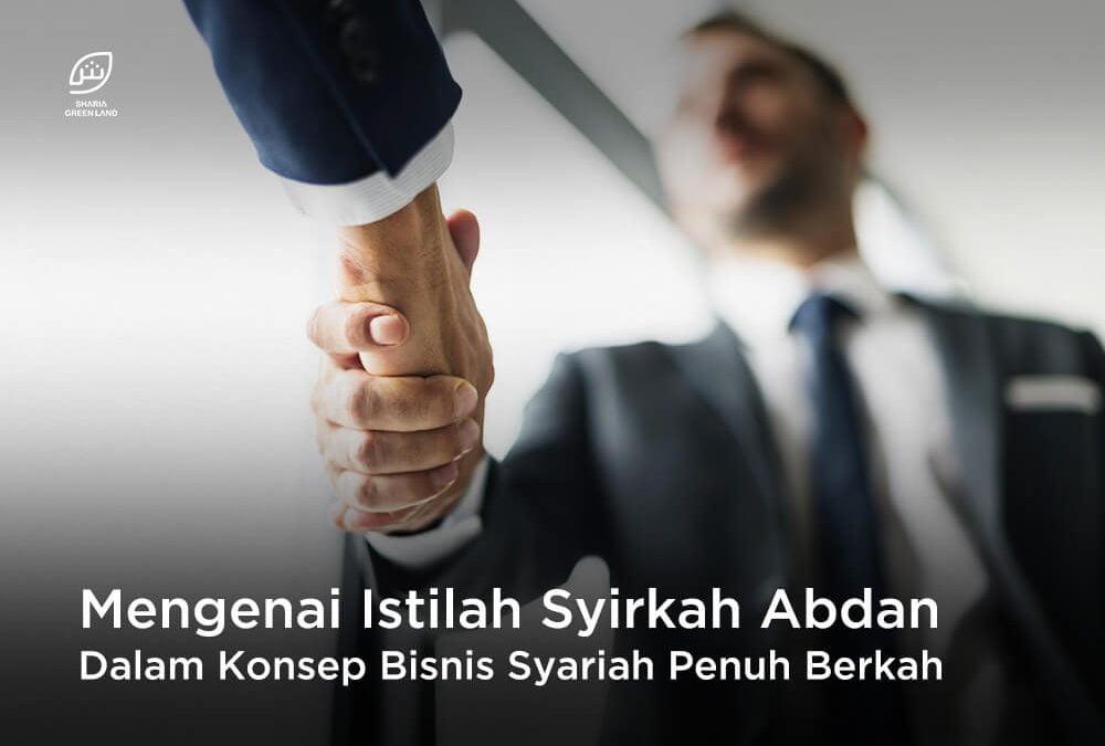 Ini Penjelasan Mengenai Istilah Syirkah Abdan Dalam Konsep Bisnis Syariah Penuh Berkah