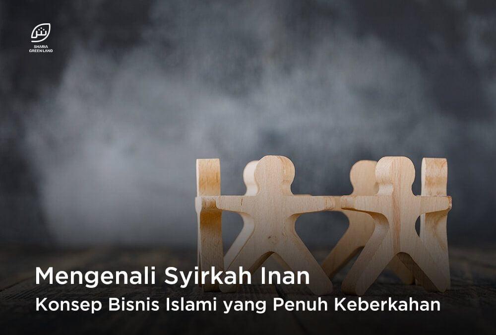 Mengenali Syirkah Inan, Konsep Bisnis Islami yang Penuh Keberkahan