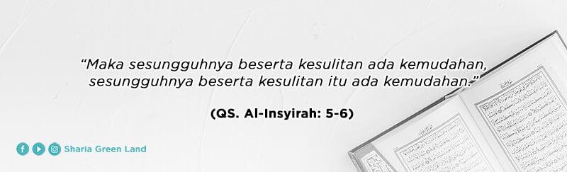 Al Insyirah setelah kesulitan ada kemudahan