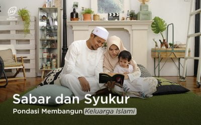 Sabar dan Syukur, Pondasi Membangun Keluarga Islami