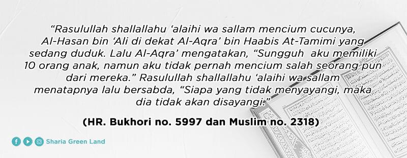 (HR. Bukhori no. 5997 dan Muslim no. 2318) - Peran Ayah dalam Mendidik Anak
