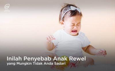 Inilah Penyebab Anak Rewel yang Mungkin Tidak Anda Sadari