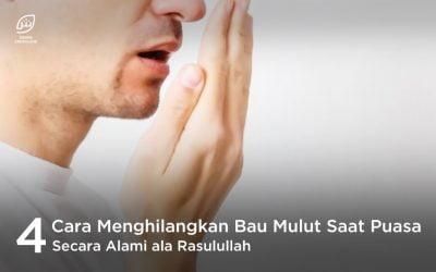 Hidupkan Sunnah! Inilah Cara Menghilangkan Bau Mulut Saat Puasa Secara Alami ala Rasulullah