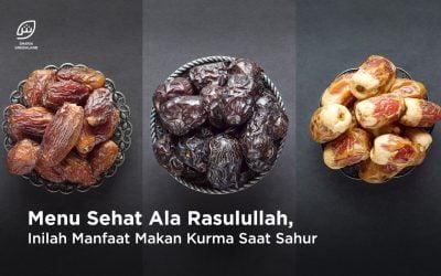 Menu Sehat Ala Rasulullah, Inilah Manfaat Makan Kurma Saat Sahur